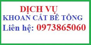 Dịch vụ khoan rút lõi bê tông tại Mai Dịch - Hà Nội: 0973865060